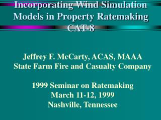 Incorporating Wind Simulation Models in Property Ratemaking CAT-8