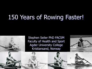 150 Years of Rowing Faster