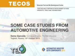 Samo Gazvoda  Technical Director , TECOS  Slovenia Togliatti,  Russia , 16 th October  2013