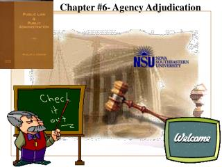 Chapter #6- Agency Adjudication