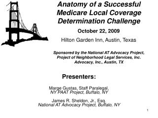 Presenters: Marge Gustas, Staff Paralegal,  NY PAAT Project, Buffalo, NY