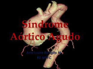 Síndrome  Aórtico  A gudo  (SAA )