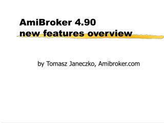 AmiBroker 4.90 new features overview