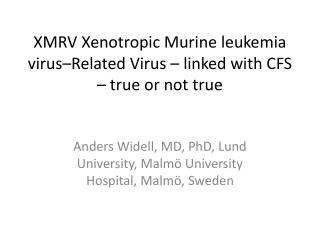 XMRV Xenotropic Murine leukemia virus–Related Virus – linked with CFS – true or not true