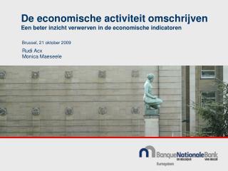 De economische activiteit omschrijven Een beter inzicht verwerven in de economische indicatoren