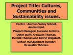 Project Title: Cultures, Communities and Sustainability issues.