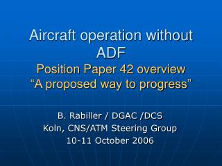"Aircraft operation without ADF Position Paper 42 overview ""A proposed way to progress"""