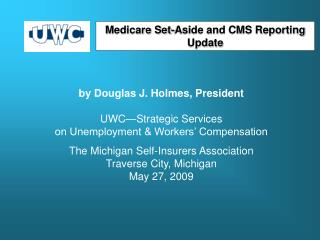 by Douglas J. Holmes, President UWC—Strategic Services on Unemployment & Workers' Compensation
