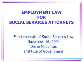 EMPLOYMENT LAW  FOR  SOCIAL SERVICES ATTORNEYS