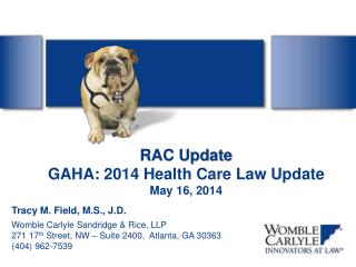 RAC Update GAHA: 2014 Health Care Law Update May 16, 2014