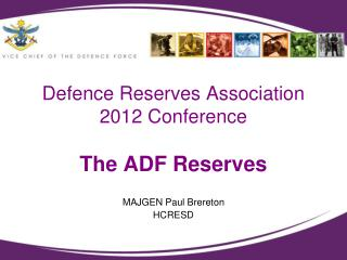 Defence Reserves Association 2012 Conference The ADF Reserves