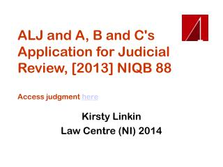 ALJ and A, B and C's Application for Judicial Review, [2013] NIQB 88 Access judgment  here