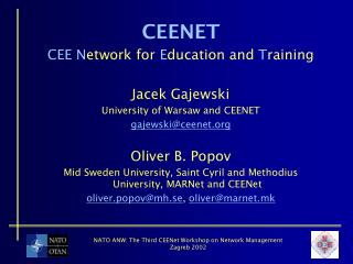 CEENET  CEE N etwork for  E ducation and  T raining Jacek Gajewski University of Warsaw and CEENET