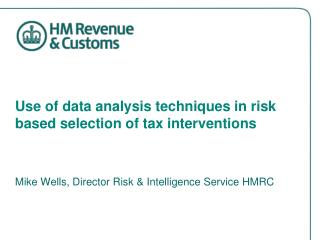 Use of data analysis techniques in risk based selection of tax interventions