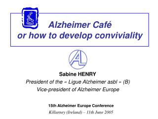 Alzheimer Café or how to develop conviviality