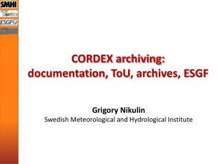 CORDEX archiving: documentation,  ToU , archives, ESGF