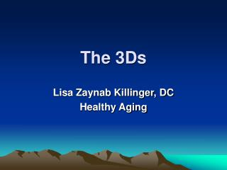 The 3Ds