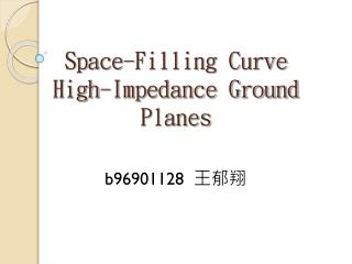 Space-Filling Curve High-Impedance Ground Planes