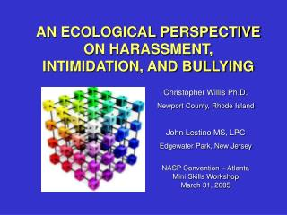 AN ECOLOGICAL PERSPECTIVE ON HARASSMENT, INTIMIDATION, AND BULLYING