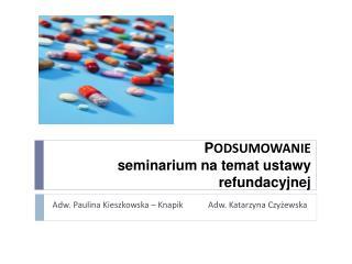 P ODSUMOWANIE seminarium na temat ustawy refundacyjnej