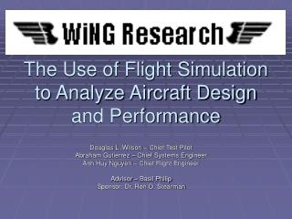 The Use of Flight Simulation to Analyze Aircraft Design and Performance