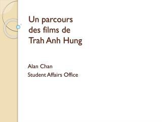 Un  parcours des films de  Trah Anh  Hung