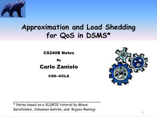 Approximation and Load Shedding for QoS in DSMS*