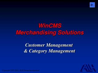 WinCMS  Merchandising Solutions Customer Management  & Category Management