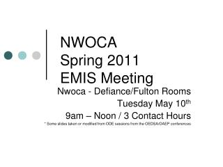 NWOCA  Spring 2011 EMIS Meeting