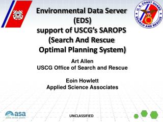 Art Allen USCG Office of Search and Rescue  Eoin Howlett  Applied Science Associates