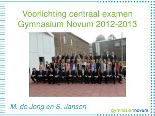 Voorlichting centraal examen Gymnasium Novum 2012-2013