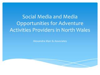 Social Media and Media Opportunities for Adventure Activities Providers in North Wales