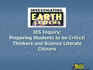 IES Inquiry:   Preparing Students to be Critical Thinkers and Science Literate Citizens