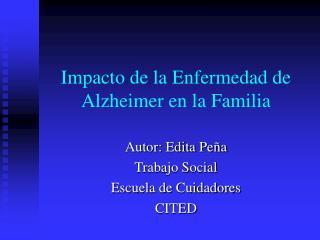 Impacto de la Enfermedad de Alzheimer en la Familia