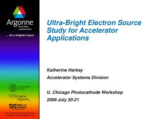 Ultra-Bright Electron Source Study for Accelerator Applications