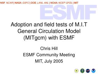 Adoption and field tests of M.I.T General Circulation Model (MITgcm) with ESMF