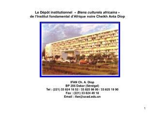 IFAN Ch. A. Diop BP 206 Dakar (Sénégal) Tel : (221) 33 824 16 52 / 33 825 98 90 / 33 825 19 90