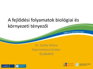 A fejlődési folyamatok biológiai és környezeti tényezői