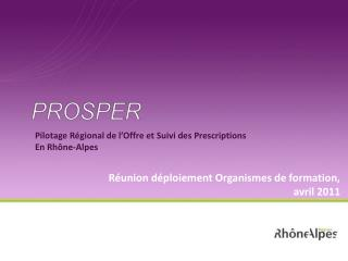 Pilotage Régional de l'Offre et Suivi des Prescriptions En Rhône-Alpes