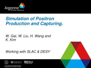 Simulation of Positron Production and Capturing.