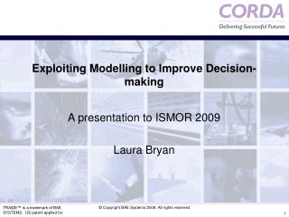 Exploiting Modelling to Improve Decision-making