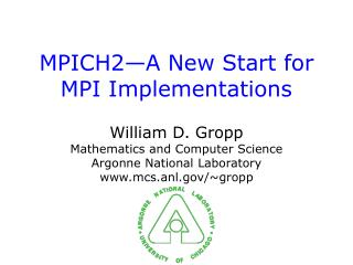 MPICH2—A New Start for MPI Implementations