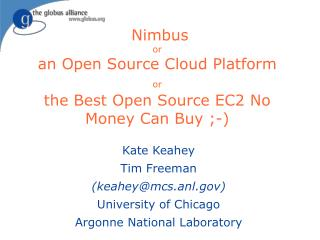 Nimbus or an Open Source Cloud Platform  or the Best Open Source EC2 No Money Can Buy ;-)