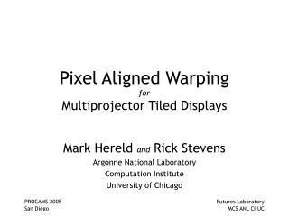 Pixel Aligned Warping for Multiprojector Tiled Displays