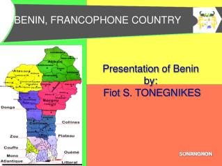 Presentation  of  Benin by: Fiot  S. TONEGNIKES