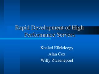 Rapid Development of High Performance Servers