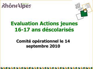 Evaluation Actions jeunes 16-17 ans d�scolaris�s