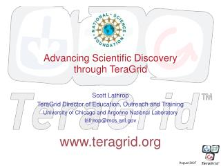 Advancing Scientific Discovery  through TeraGrid