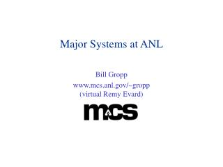 Major Systems at ANL