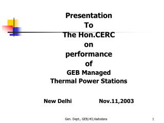 Presentation  To  The Hon.CERC on  performance  of  GEB Managed  Thermal Power Stations